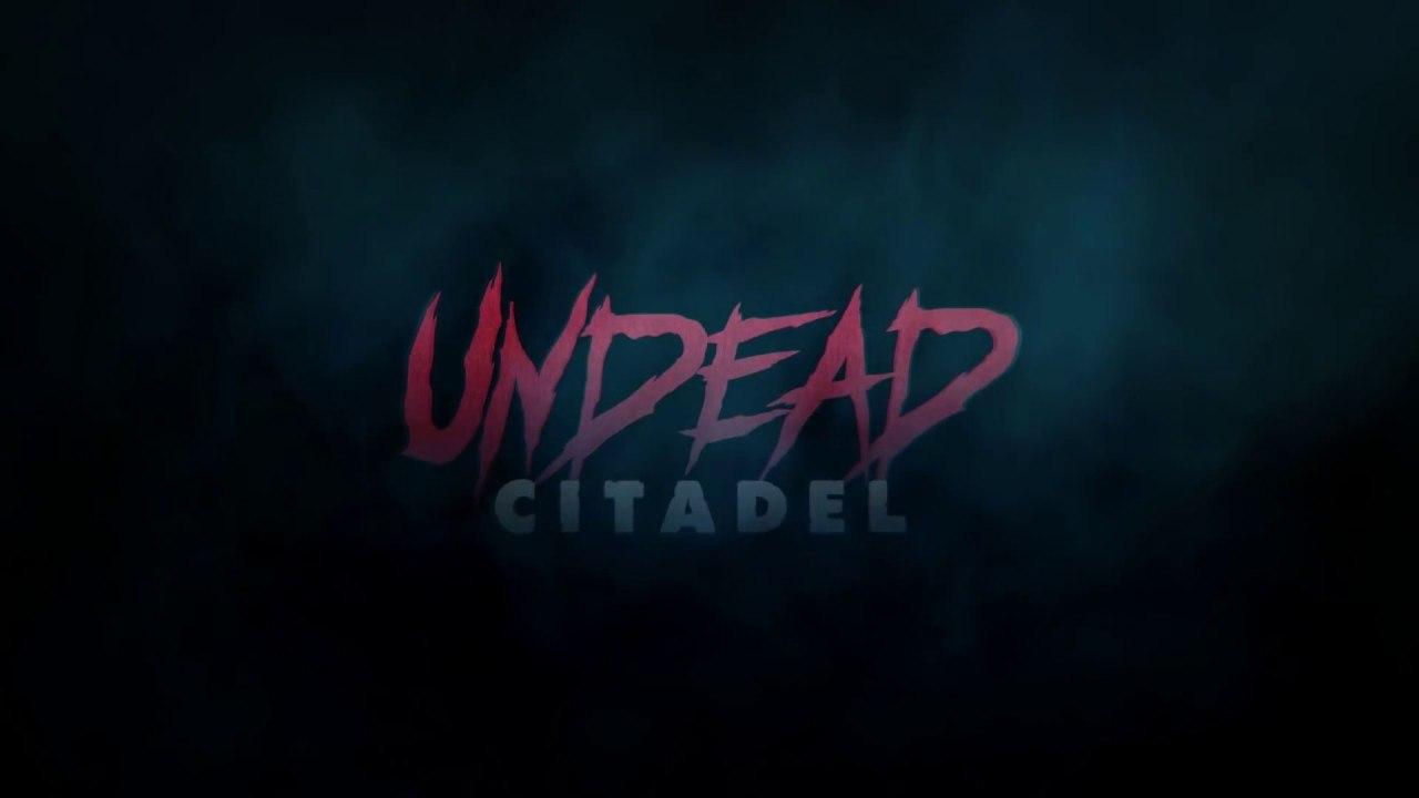 Undead Citadel - Teaser