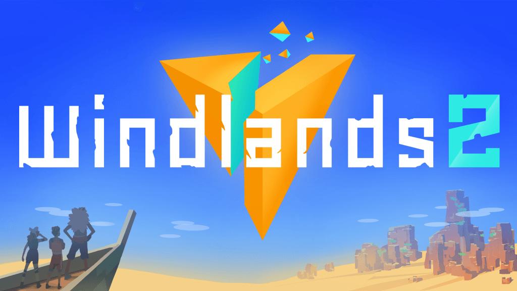 Windlands 2